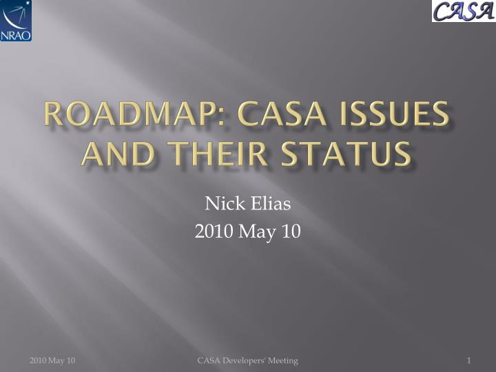 Roadmap casa issues and their status