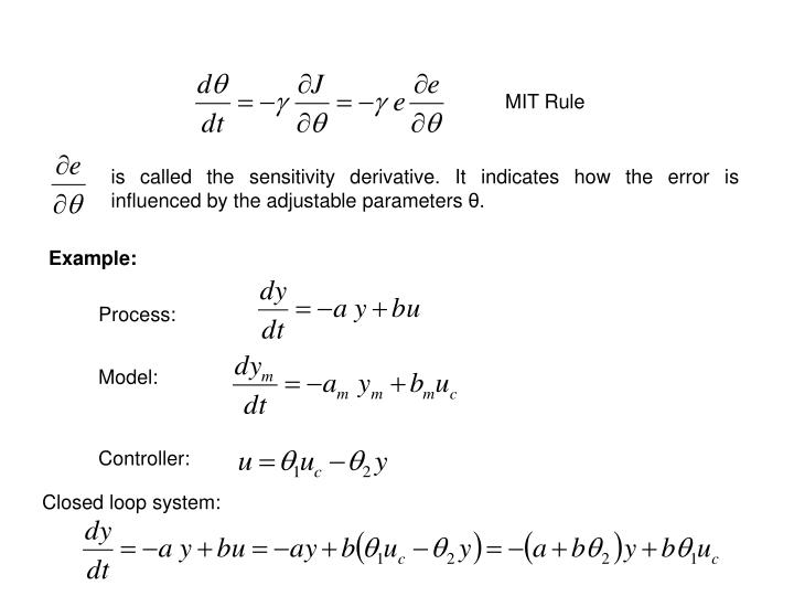 is called the sensitivity derivative. It indicates how the error is influenced by the adjustable parameters