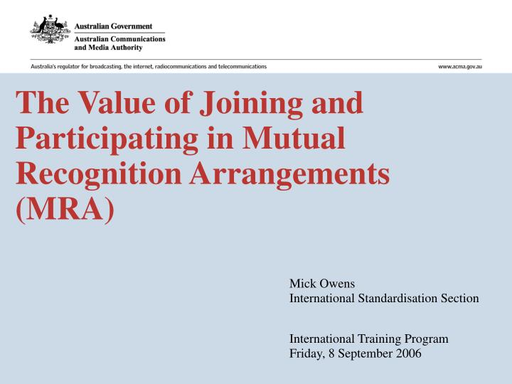 Ppt The Value Of Joining And Participating In Mutual Recognition