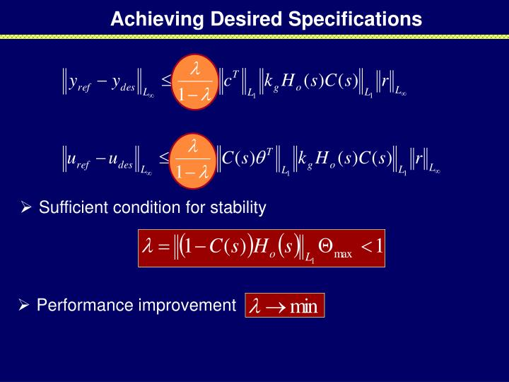 Achieving Desired Specifications