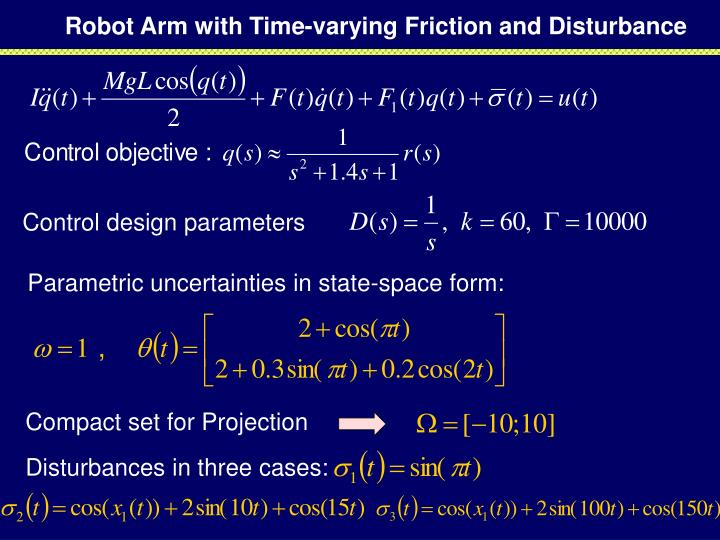Robot Arm with Time-varying Friction and Disturbance