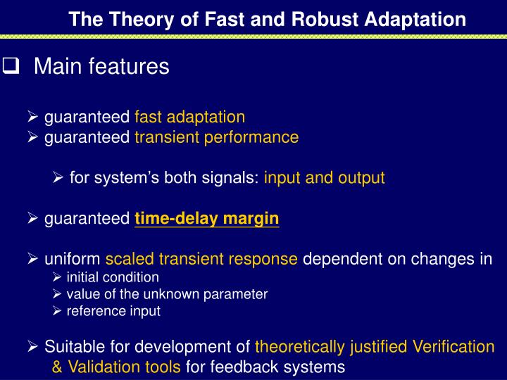 The Theory of Fast and Robust Adaptation