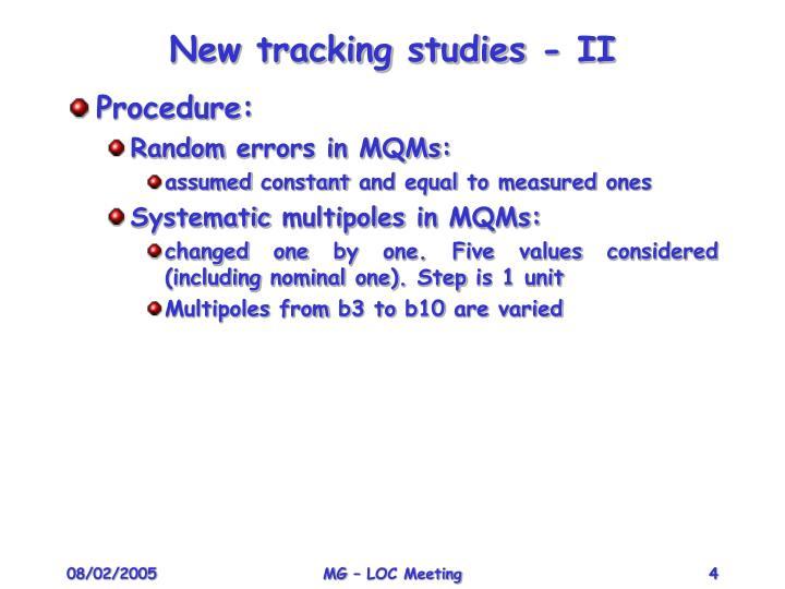 New tracking studies - II