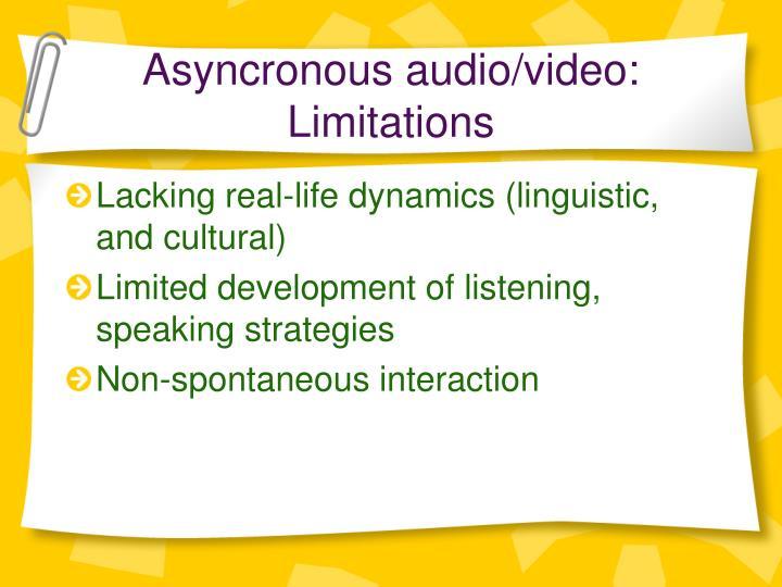 Asyncronous audio/video: Limitations