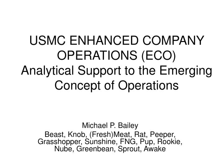 Usmc enhanced company operations eco analytical support to the emerging concept of operations1