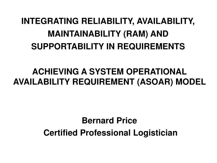 Ppt Integrating Reliability Availability Maintainability Ram And Supportability In Requirements Powerpoint Presentation Id 4363655