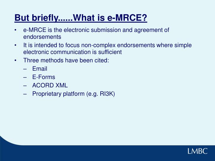 But briefly......What is e-MRCE?