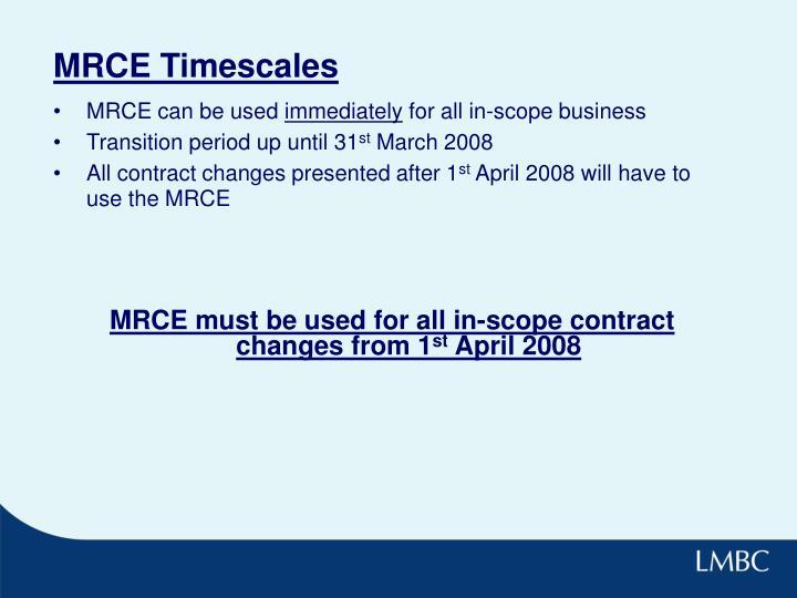 MRCE Timescales