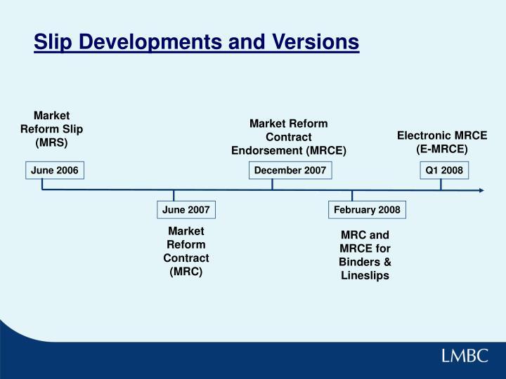Slip developments and versions