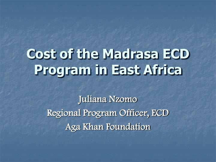 cost of the madrasa ecd program in east africa n.