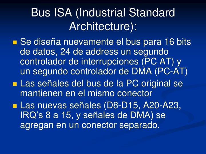 Bus ISA (Industrial Standard Architecture):