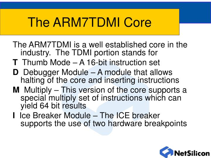 The ARM7TDMI Core