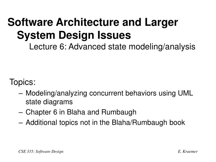Software architecture and larger system design issues lecture 6 advanced state modeling analysis