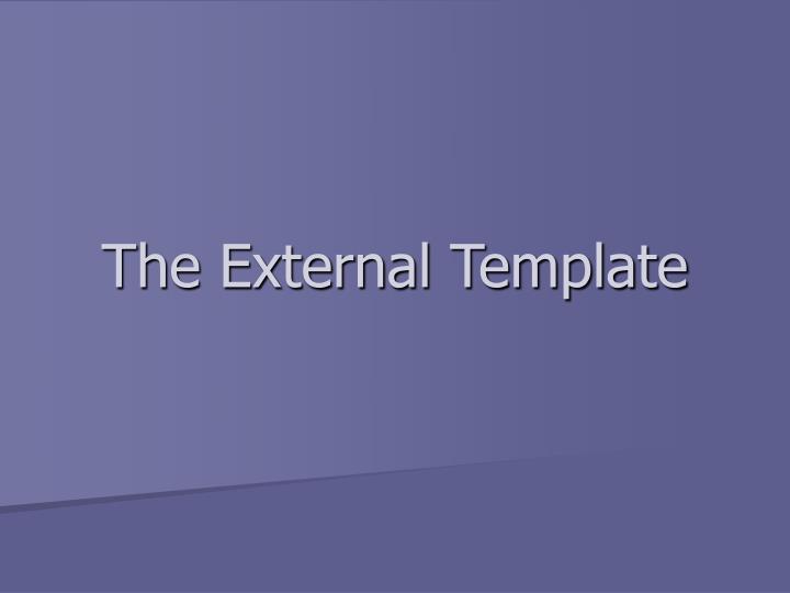 The External Template