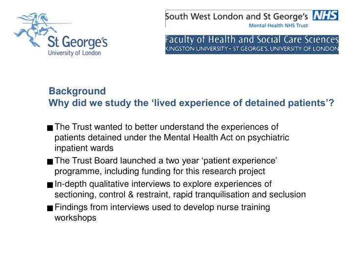 Background why did we study the lived experience of detained patients