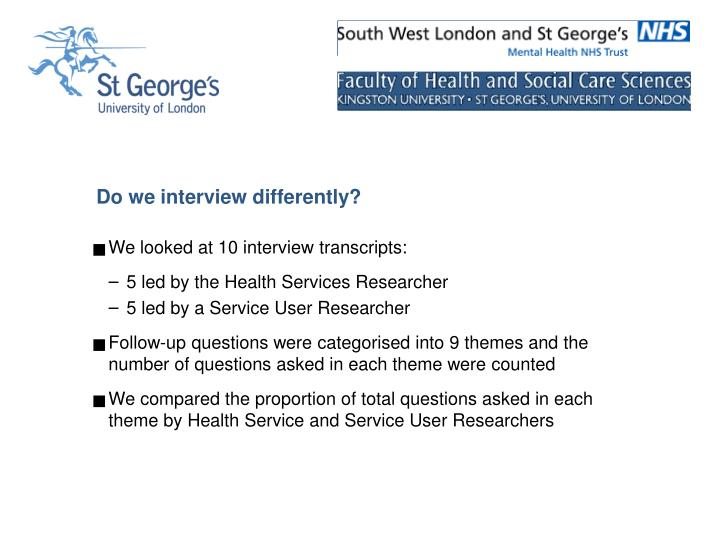 Do we interview differently?