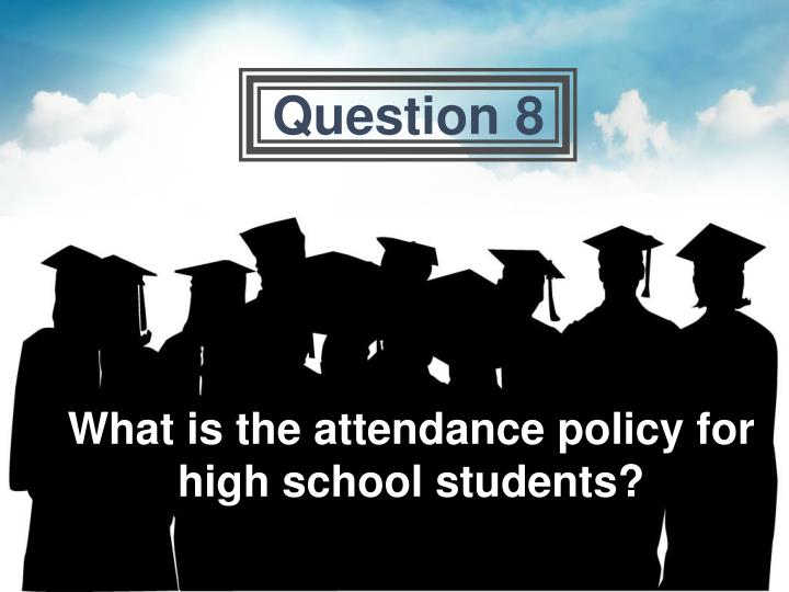 What is the attendance policy for high school students?