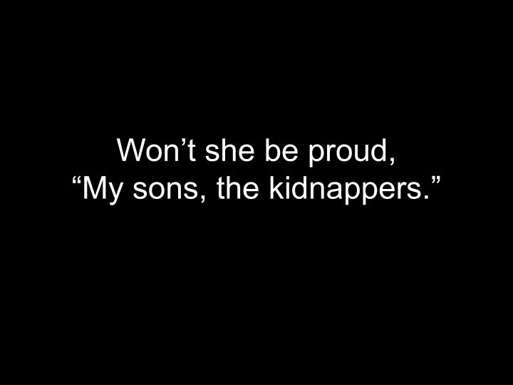 Won't she be proud,