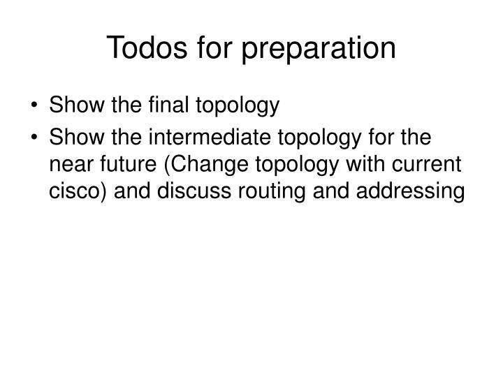 Todos for preparation