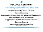 fsc3000 controller local proprietary record features