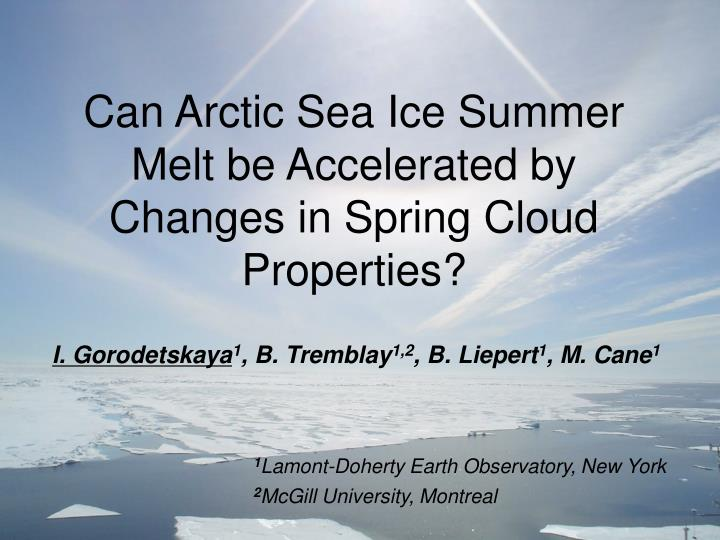 Can arctic sea ice summer melt be accelerated by changes in spring cloud properties