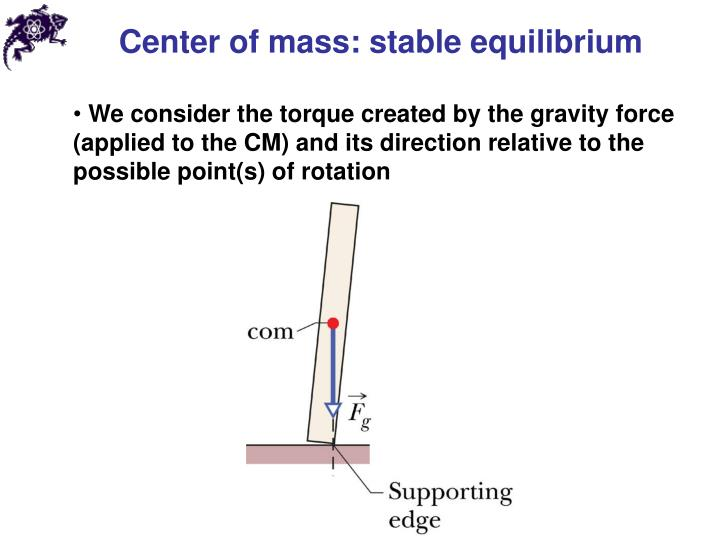 Center of mass: stable equilibrium