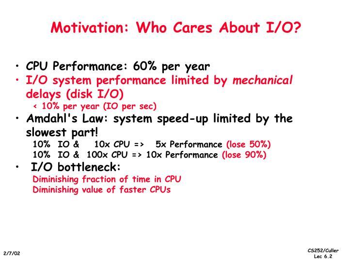 Motivation who cares about i o