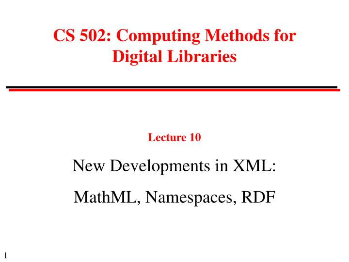 lecture 10 new developments in xml mathml namespaces rdf n.