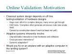 online validation motivation