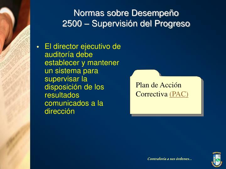 El director ejecutivo de auditoría debe establecer y mantener un sistema para supervisar la disposición de los resultados comunicados a la dirección