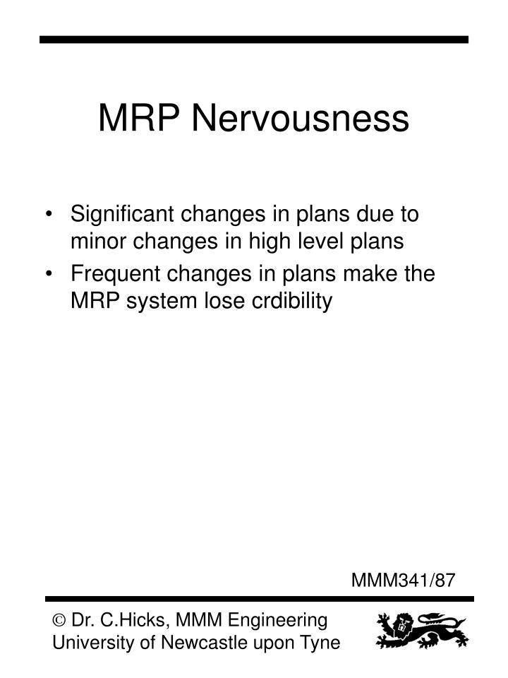 MRP Nervousness