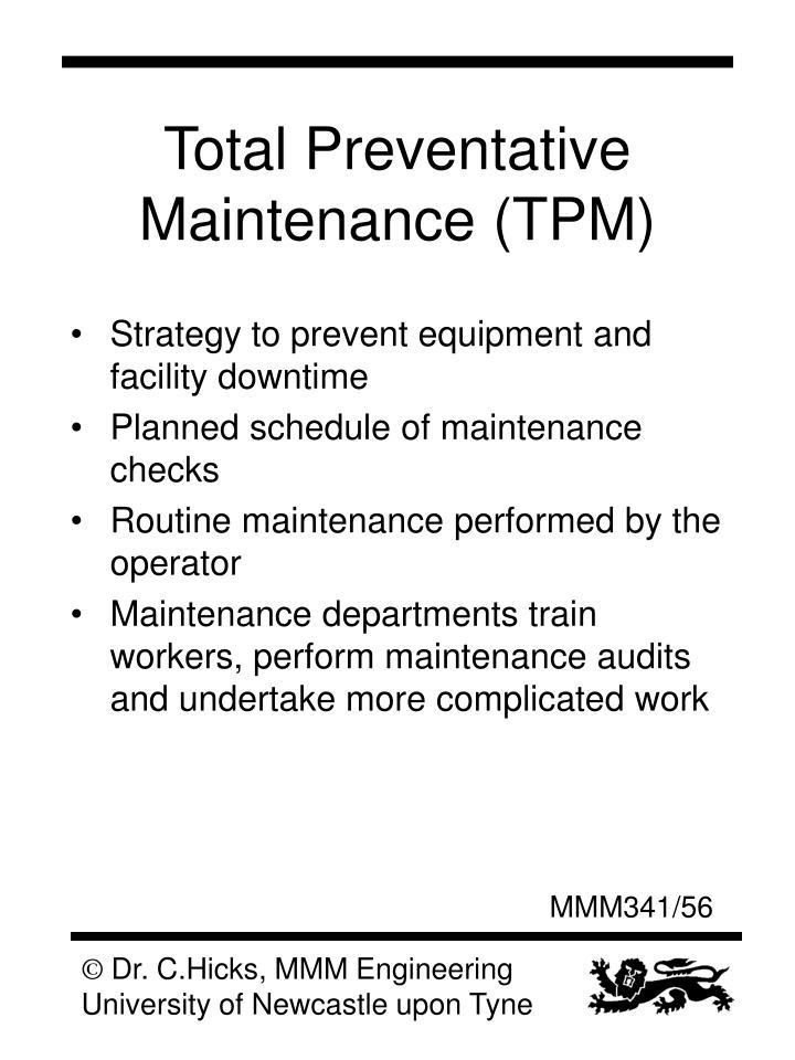 Total Preventative Maintenance (TPM)