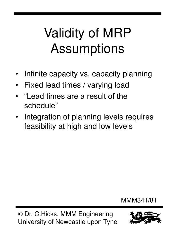 Validity of MRP Assumptions