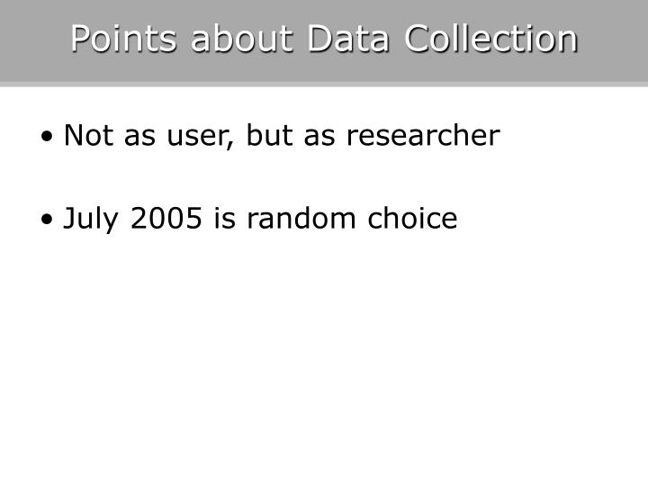 Points about Data Collection