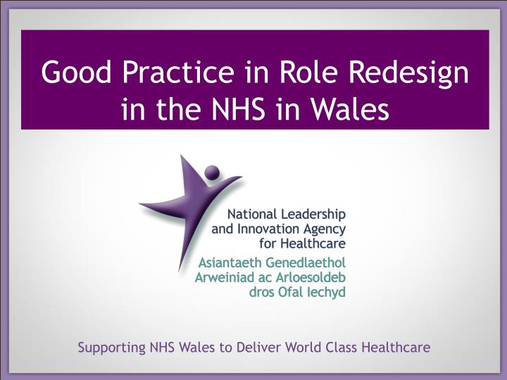 good practice in role redesign in the nhs in wales n.
