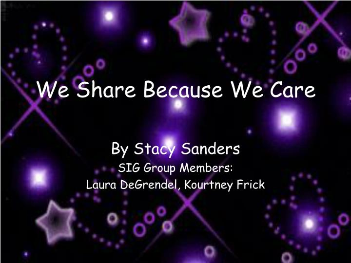 we share because we care n.