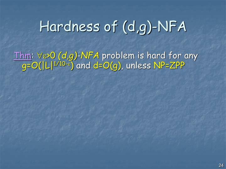Hardness of (d,g)-NFA
