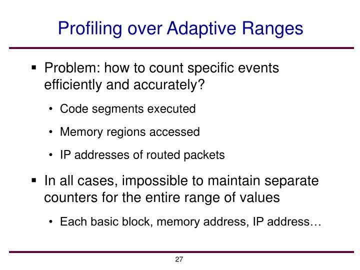 Profiling over Adaptive Ranges