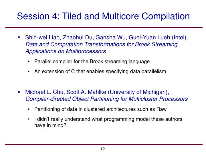Session 4: Tiled and Multicore Compilation