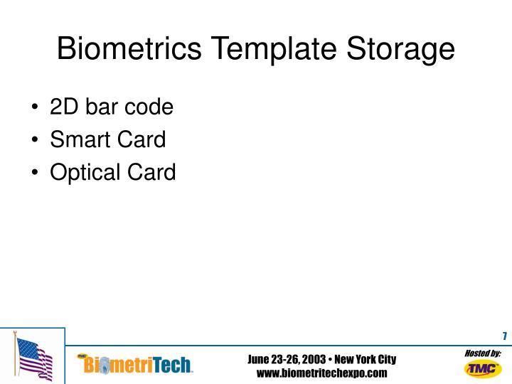 Biometrics Template Storage