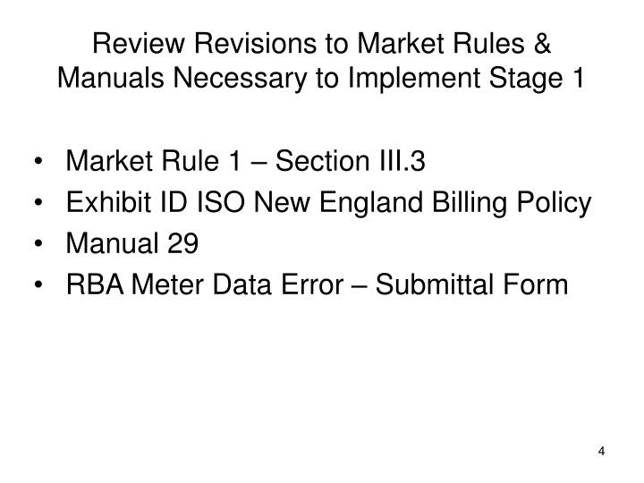 Review Revisions to Market Rules & Manuals Necessary to Implement Stage 1