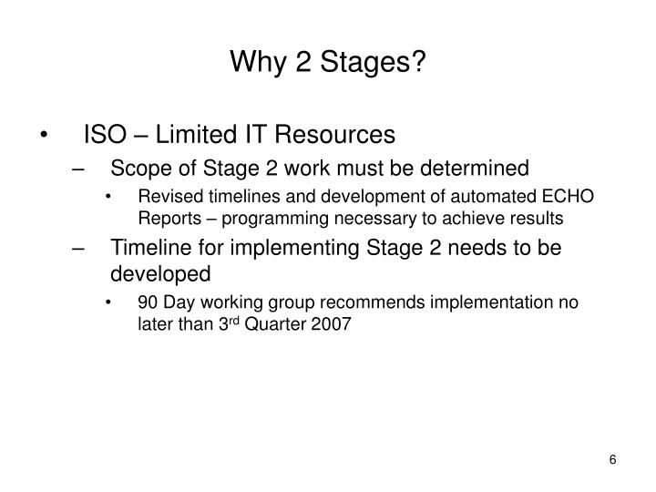 Why 2 Stages?