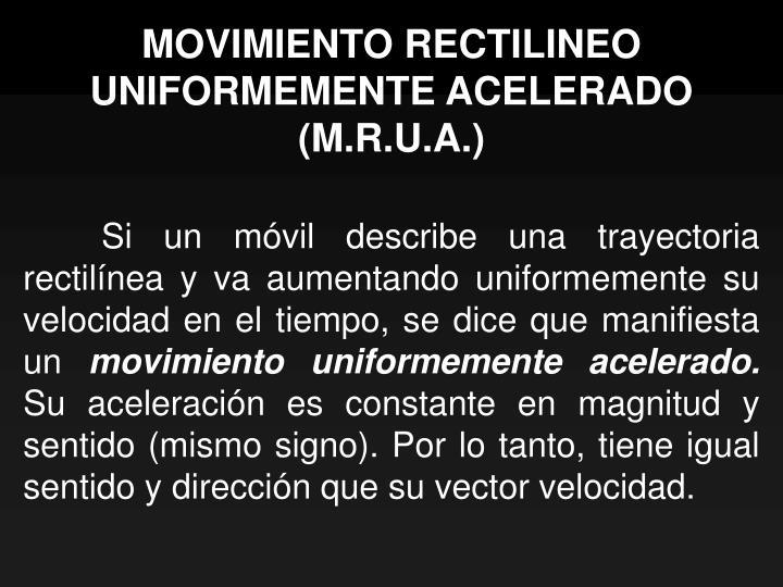 Movimiento rectilineo uniformemente acelerado m r u a1
