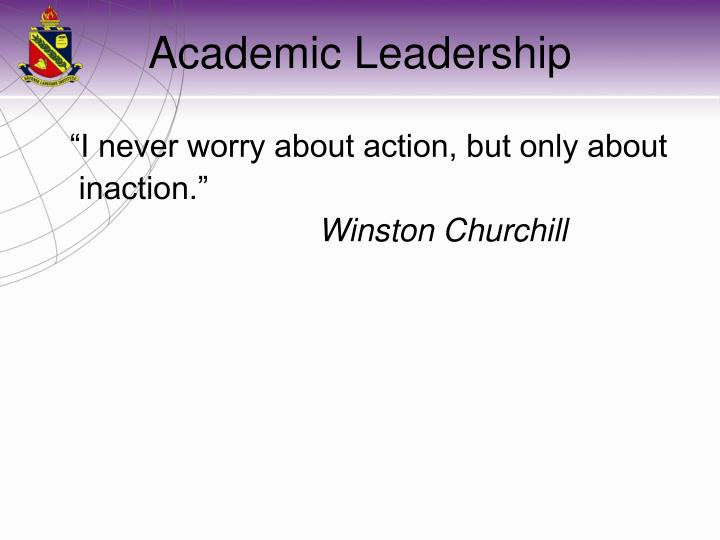 """I never worry about action, but only about"