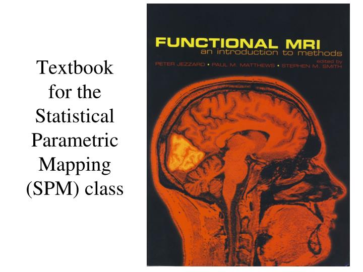 textbook for the statistical parametric mapping spm class n.
