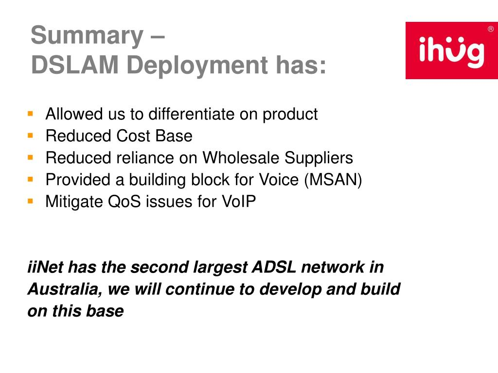 PPT - ihug's LLU Strategy (based on iiNet DSLAM Strategy and