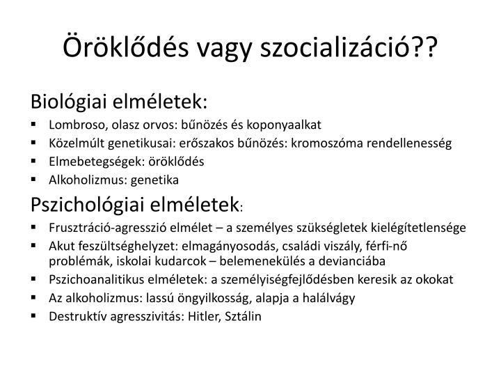 Öröklődés vagy szocializáció??