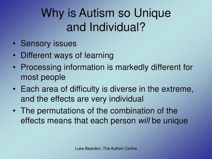 Why is Autism so Unique