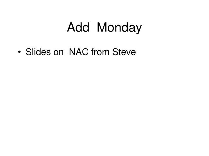 Add  Monday