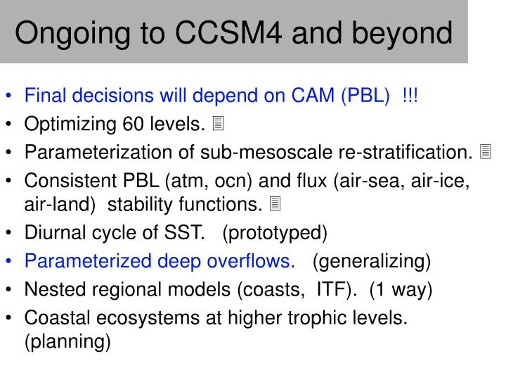 Ongoing to CCSM4 and beyond